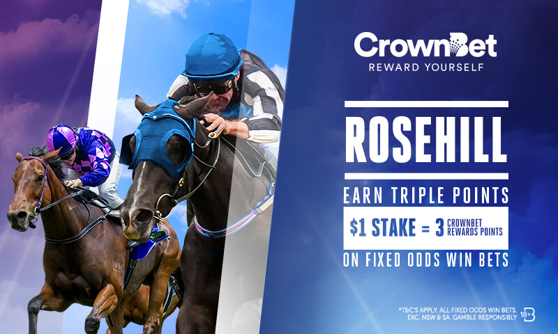 Crownbet - Rosehill - Earn Triple Points $1 Stake = 3 Crownbet Rewards Points - on fixed odds WIN bets - T&C's Apply
